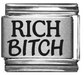 Rich Bitch Laser Italian Charm