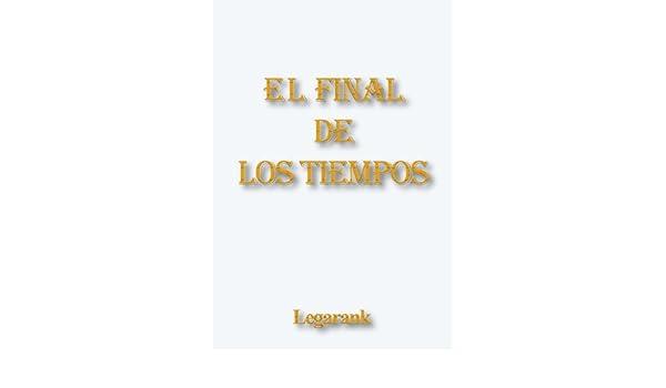 El final de los Tiempos (Los siete pilares de la Tierra nº 4 ...