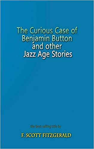 Download The Curious Case Of Benjamin Button And Other Jazz Age Stories By F Scott Fitzgerald
