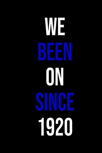We Been On Since 1920: Blank Lined Journal : Zeta Phi Beta gift for a soror; Gratitude Notebook for positive living and inspirational writing