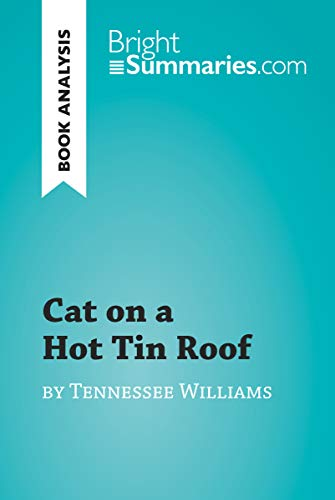 Cat on a Hot Tin Roof by Tennessee Williams (Book Analysis): Detailed Summary, Analysis and Reading Guide (BrightSummaries.com)