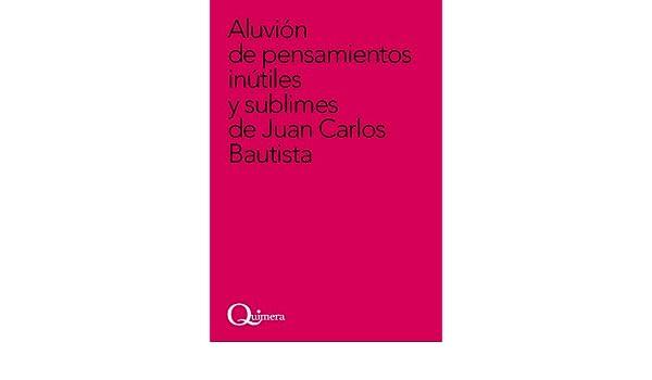 Aluvin De Pensamientos Intiles Y Sublimes De Juan Carlos Bautista