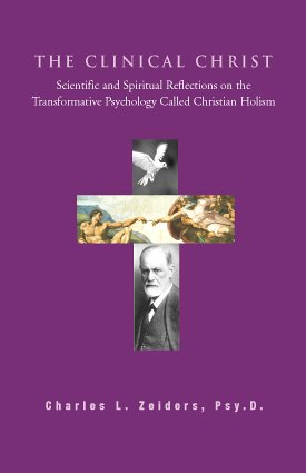The Clinical Christ, Scientific and Spiritual Reflections...