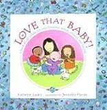 Love That Baby!, Kathryn Lasky, 1564026795