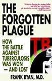 The Forgotten Plague, Frank Ryan, 0316763810
