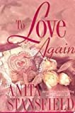 To Love Again, Anita Stansfield, 1577342607