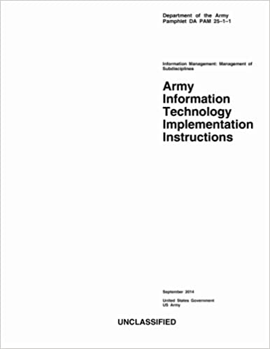 Department of the Army Pamphlet DA PAM 25-1-1 Army Information Technology Implementation Instructions September 2014