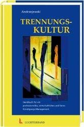 Trennungs-Kultur: Handbuch für ein professionelles wirtschaftliches und faires Kündigungs-Management