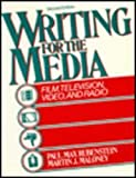 Writing for the Media : Film, Television, Video and Radio, Rubenstein, Paul M. and Maloney, Martin J., 0139715088