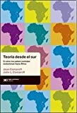 Teoria desde el sur: O como los paises centrales evolucionan hacia africa. (Spanish Edition)