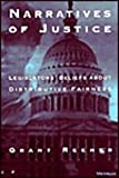 Narratives of Justice : Legislators' Beliefs about Distributive Fairness, Reeher, Grant, 0472096206