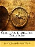 Üeber Den Deutschen Zollverein, Ludwig Samuel Bogislav Kühne, 1141309556