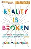 img - for [ { REALITY IS BROKEN: WHY GAMES MAKE US BETTER AND HOW THEY CAN CHANGE THE WORLD - GREENLIGHT } ] by Jane McGonigal (AUTHOR) Jan-01-2012 [ Compact Disc ] book / textbook / text book