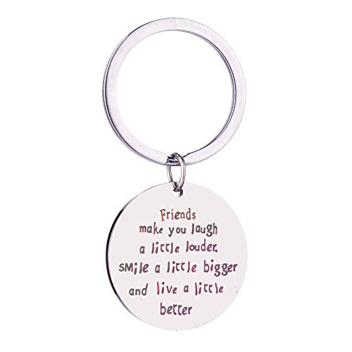 Best Friend Keychain Gift Engraved Words Friends Make You Laugh a Little Louder Smile a Little Bigger and Live a Little Better Inspirational Friendship Keychain