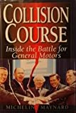 img - for Collision Course: Inside the Battle for General Motors book / textbook / text book