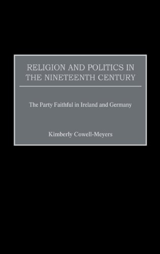 Religion and Politics in the Nineteenth-Century: The Party Faithful in Ireland and Germany