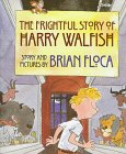The Frightful Story of Harry Walfish, Brian Floca, 0531300080