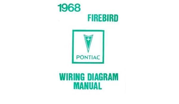 amazon com 1968 pontiac firebird trans am wiring diagram 1968 firebird wiring harness diagram