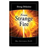 Strong Delusions From Strange Fire