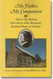 My Father, My Companion: Life at the Hollow, Chief Justice John Marshall's Boyhood Home in Virginia