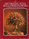 img - for Decorating With Silk & Dried Flowers book / textbook / text book