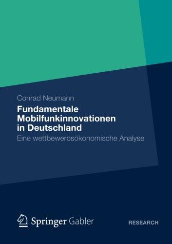 Fundamentale Mobilfunkinnovationen in Deutschland: Eine Wettbewerbsökonomische Analyse