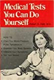Medical Tests You Can Do Yourself, Robert S. Katz, 0847316718