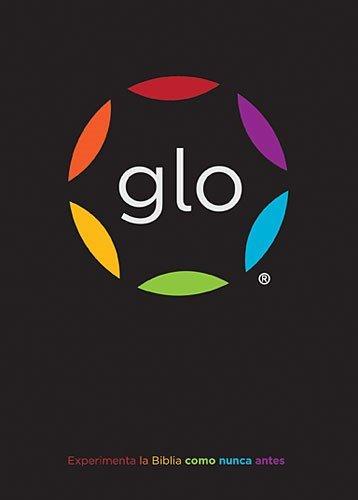 GLO: La Biblia Para El Mundo Digital / the Bible for the Digital World (Spanish Edition)