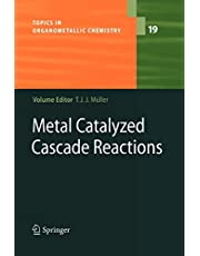 Metal Catalyzed Cascade Reactions (Volume 19)