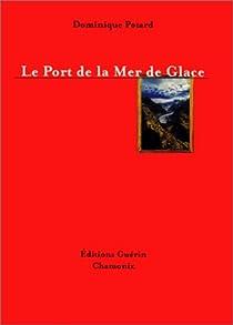 Le port de la Mer de Glace par Potard