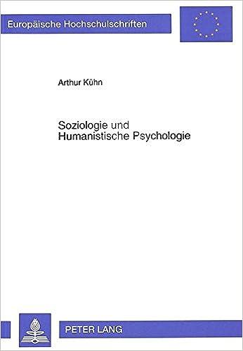 Soziologie Und Humanistische Psychologie (Europaeische Hochschulschriften / European University Studie)