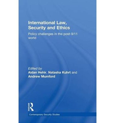 [(International Law, Security and Ethics: Policy Challenges in the Post-911 World )] [Author: Aidan Hehir] [May-2011] ebook