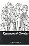 Romances of Chivalry, Ashenfelter, John Paul, 0710309228