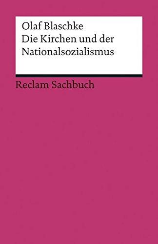 Die Kirchen und der Nationalsozialismus (Reclams Universal-Bibliothek) Taschenbuch – 28. Mai 2014 Olaf Blaschke Philipp jun. GmbH Verlag
