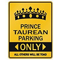 Prince Taurean parking only All other will be toad - Male Names - Parking Sign [ Decorative Novelty Sign Wall Plaque ]