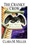 The Cranky Crow, Clara M. Miller, 1602641684
