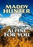 Alpine for You, Maddy Hunter, 1585476412