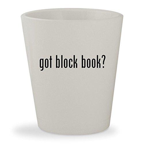 got block book? - White Ceramic 1.5oz Shot Glass