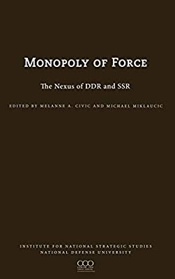 The Monopoly of Force: The Nexus of DDR and SSR: Amazon.es: Civic, Melanie L.: Libros en idiomas extranjeros