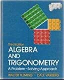 Algebra and Trigonometry, Fleming, Walter and Varberg, Dale E., 0130213381