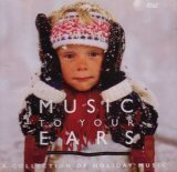 Music To Your Ears - A Collection Of Holiday Music (1997-08-02)