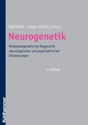 Neurogenetik: Molekulargenetische Diagnostik neurologischer und psychiatrischer Erkrankungen