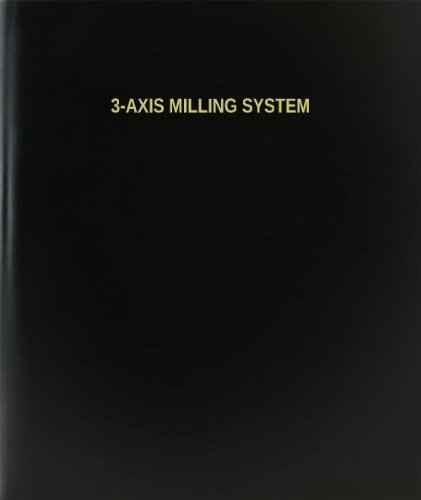 BookFactory 3-axis Milling System Log Book / Journal / Logbook - 120 Page, 8.5