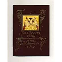 Full Moon Eyes: An Ode to the Wisdom and Forbearance of Owls