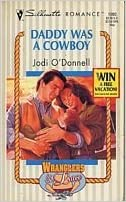 Book Daddy Was A Cowboy (Stetsons & Lace) (Silhouette Romance, No 1080)