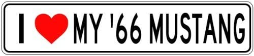 4 x 18 Inches YYone 1966 66 Ford Mustang I Love My Car Sign