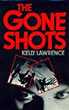 The Gone Shots, Kelly Lawrence, 0531150585