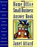 img - for The Home Office and Small Business Answer Book: Solutions to the Most Frequently Asked Questions About Starting and Running Home Offices and Small B (Henry Holt Reference Book) book / textbook / text book
