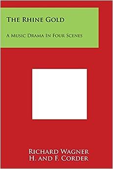 Book The Rhine Gold: A Music Drama in Four Scenes