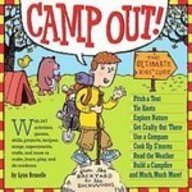 Camp Out!: The Ultimate Kids' Guide from the Backyard to the Wackwoods
